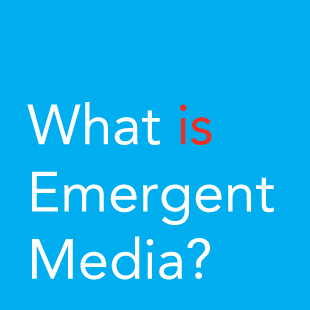 What-is-Emergent-Media2